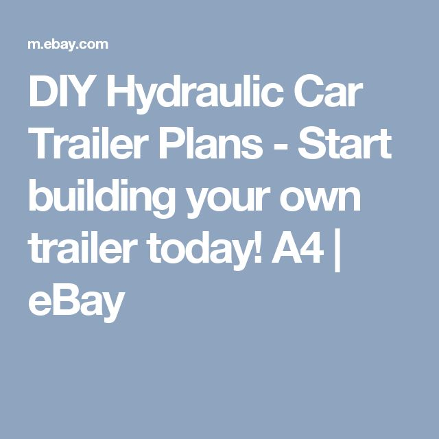 DIY Hydraulic Car Trailer Plans - Start building your own trailer today! A4  | eBay