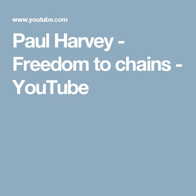 Paul Harvey - Freedom to chains - YouTube