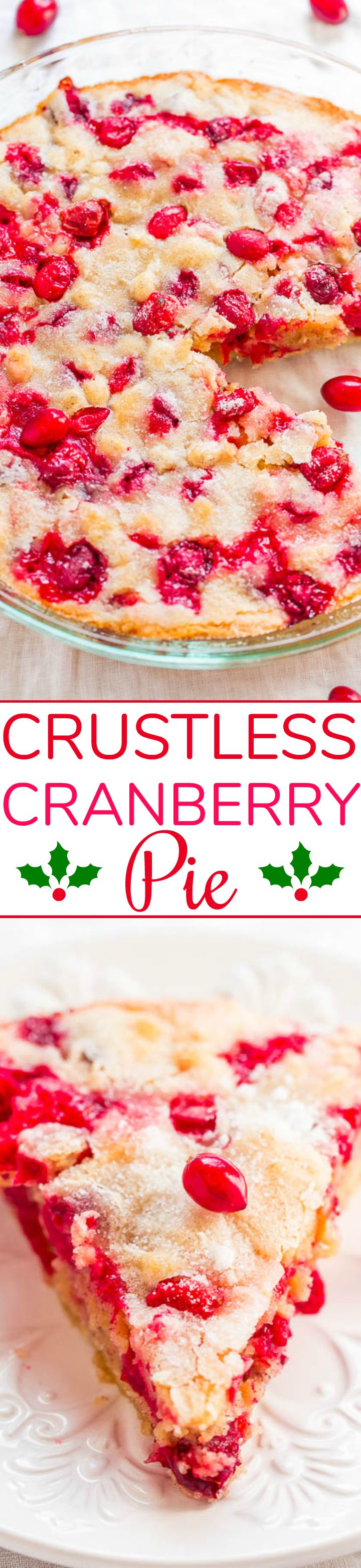 Crustless Cranberry Pie - FAST, super EASY, no-mixer dessert that's perfect for holiday entertaining!! Somewhere in between pie, cake, and blondies is what you get with this FESTIVE recipe! Take advantage of those fresh cranberries!!