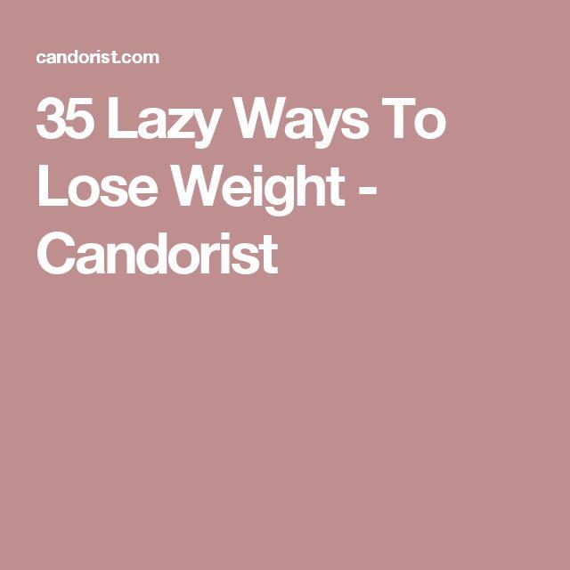 35 Lazy Ways To Lose Weight - Candorist