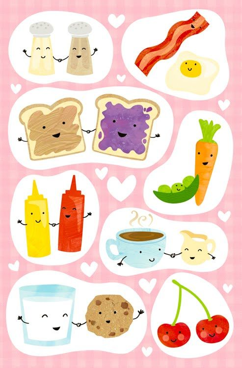 You're the peanut butter to my jelly, the salt to my pepper, the eggs to my bacon. Love it!