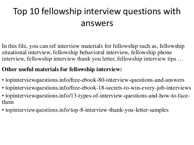 Top 10 fellowship interview questions with answers In this file - interview questions and answers