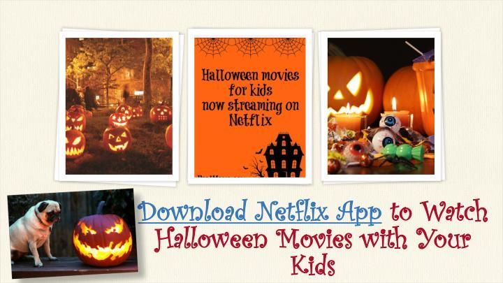 If you want to spend some time with your kids on Halloween and looking for the movies which has little Halloween spook but are not that scary then you can watch these ten movies these are best and suitable for your kids. To Download Netflix App visit www.netflixdownload.com or for any technical help call 1-855-293-0942.