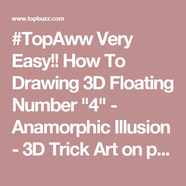 "#TopAww Very Easy!! How To Drawing 3D Floating Number ""4"" - Anamorphic Illusion - 3D Trick Art on paper"