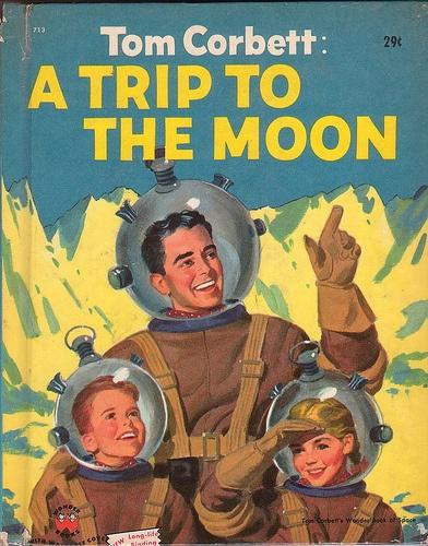 Tom Corbett: A Trip To The Moon. Wonder Books, 1953