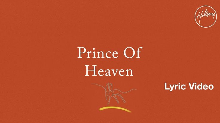 Prince Of Heaven Lyric Video - Hillsong Worship~Heard this song for the first time today, beautiful...