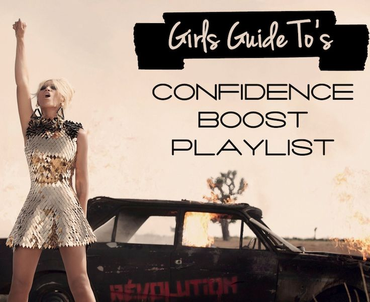 Our confidence boosting playlist!