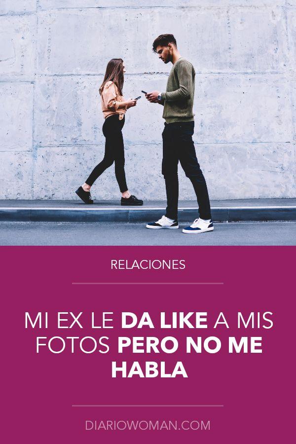 Mi Ex Novio Me Da Likes Pero No Me Habla Ex Novio Novios Fotos