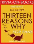 Read Online Thirteen Reasons Why by Jay Asher (Trivia-On-Books).