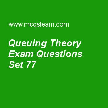 Practice test on queuing theory, computer architecture quiz 77 online. Practice computer architecture and organization MCQsquestions and answers to learn queuing theory test with answers. Practice online quiz to test knowledge on queuing theory, computer code, program translation, what is virtual memory worksheets. Free queuing theory test has multiple choice questions as squared coefficient of variance, traditionally called, answers key with choices as c^2, c^3, s^2 and s^3 to test study..