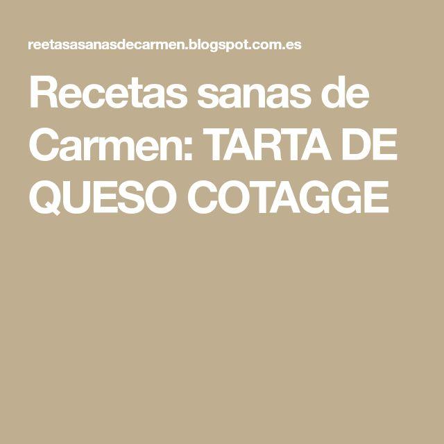 Recetas sanas de Carmen: TARTA DE QUESO COTAGGE
