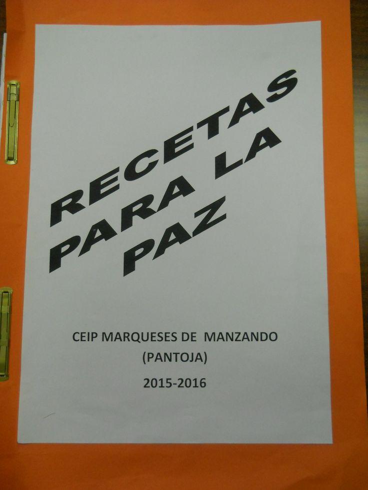 Recetas para la PAZ. Enero 2016   CEIP Marqueses de Manzanedo. Pantoja (Toledo)