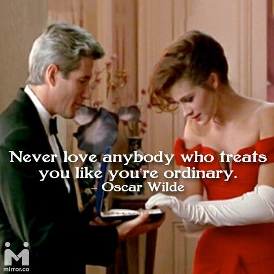"""Never love anybody who treats you like you're ordinary."" -Oscar Wilde The movie we saw the first night my husband told me he loved me.  One of my favorite movies..."