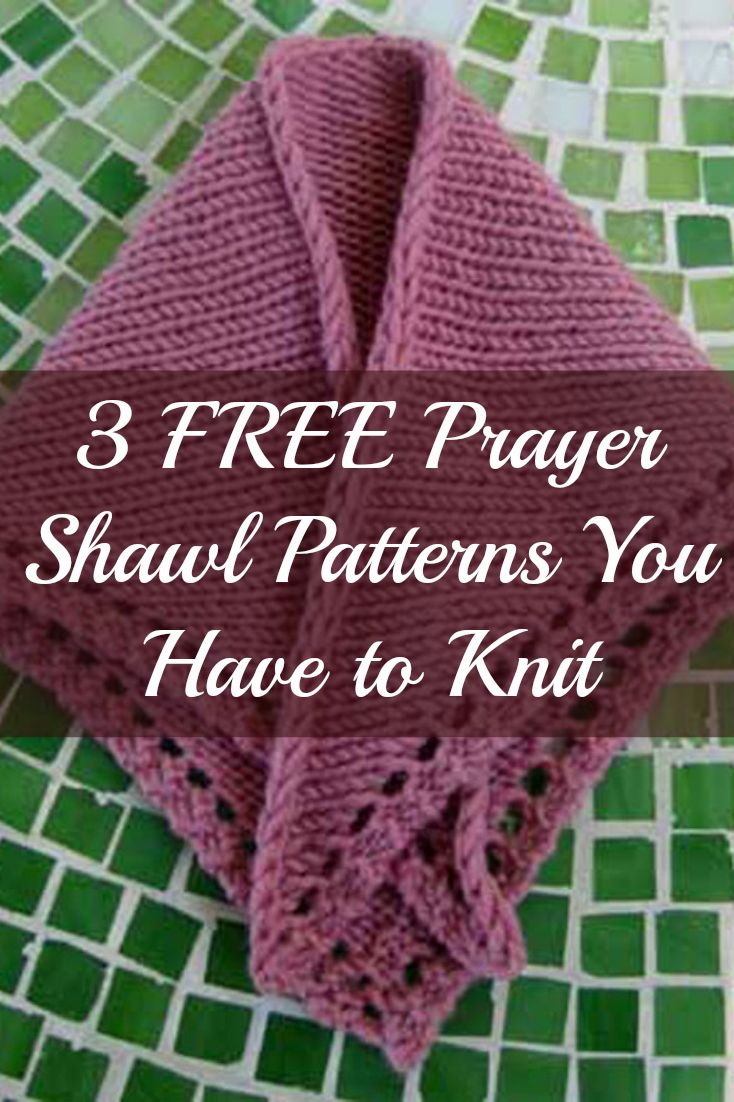 Prayer Shawl Patterns Knitting Free : Free Knitting Patterns You Have to Knit Knitting ...