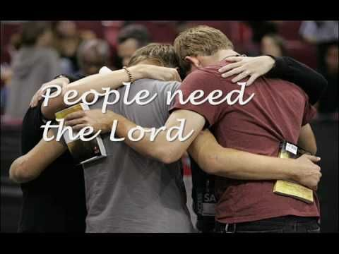 ▶ People Need the Lord (with Lyrics)----- we all go on our way each day...but only Jesus can promise us a happy ending.