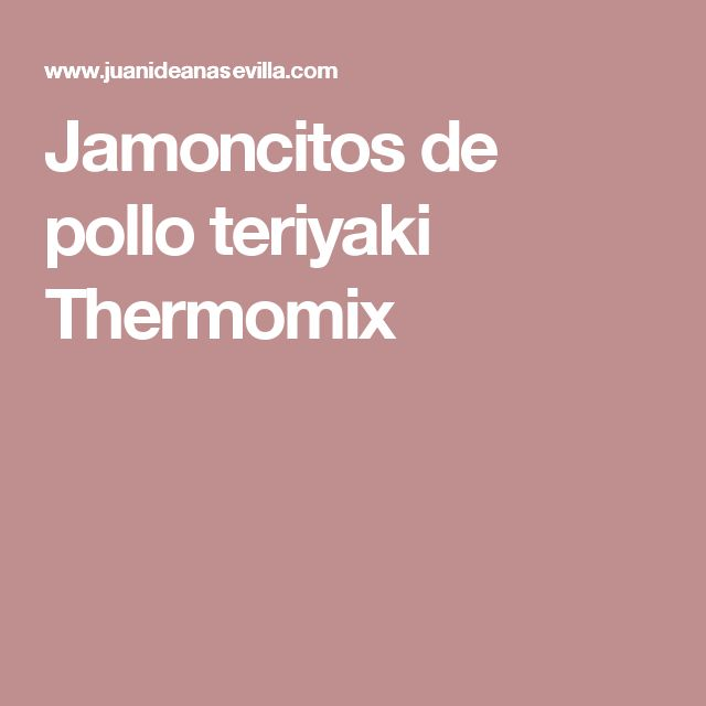 Jamoncitos de pollo teriyaki Thermomix
