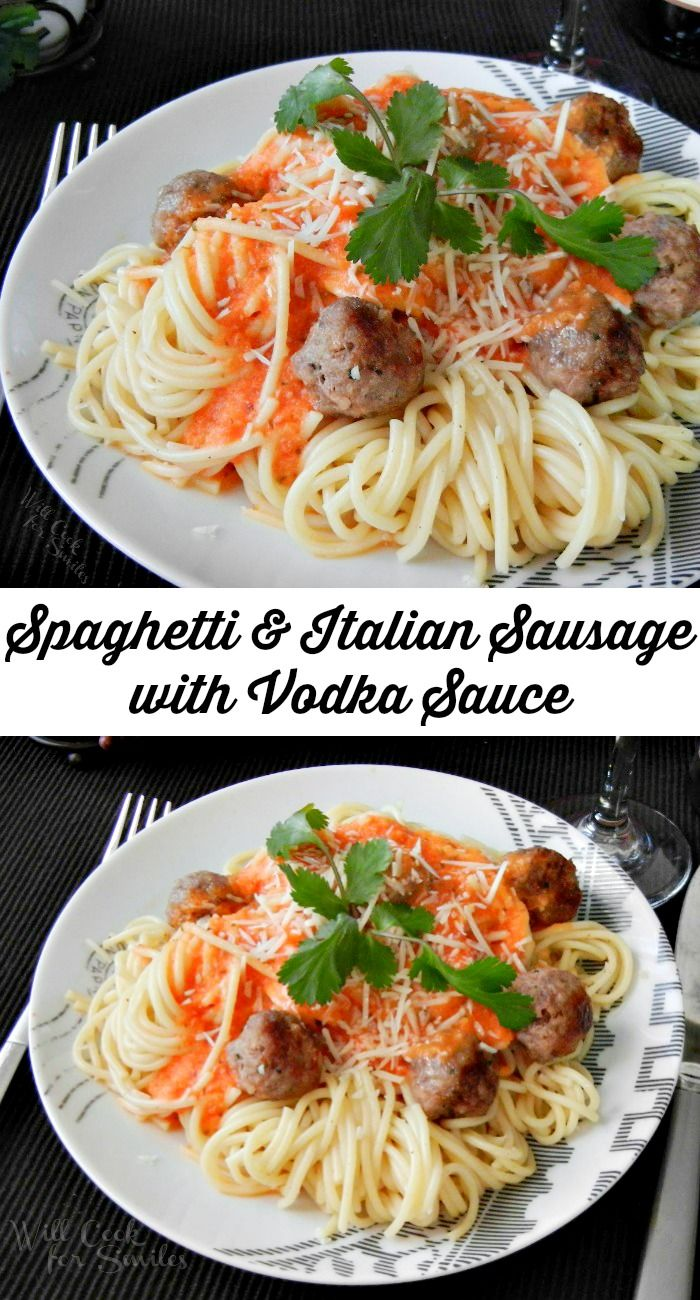 Spaghetti and Italian Sausage with Vodka Sauce. Juicy Italian sausage meatballs on top of pasta all smothered in homemade Vodka Sauce.    from willcookforsmiles.com