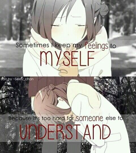 Not many people know what i always feel and i think.....