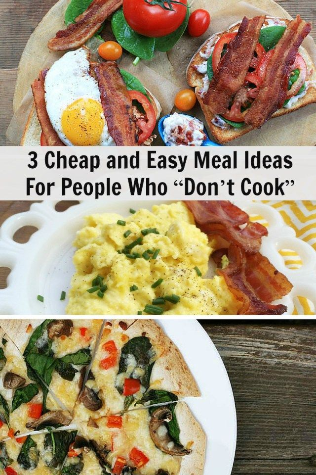 """3 Cheap & Easy Meal Ideas for People Who """"Don't Cook"""""""