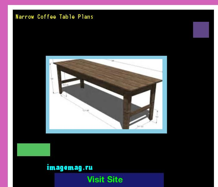 Narrow Coffee Table Plans 191542   The Best Image Search