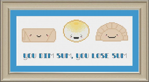 You dim sum, you lose sum: funny Chinese food cross-stitch pattern