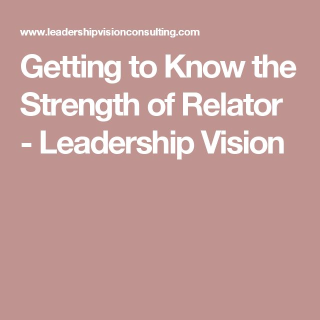Getting to Know the Strength of Relator - Leadership Vision
