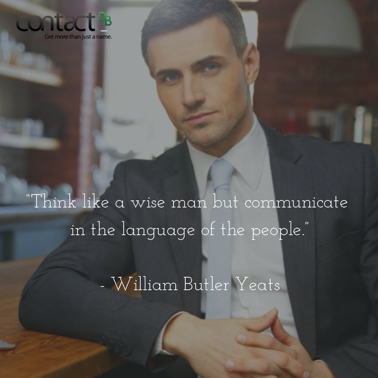 """""""Think like a wise man but communicate in the language of the people."""" www.contactdb.com  #language #communication #contentmarketing #blogging #blog #marketing"""