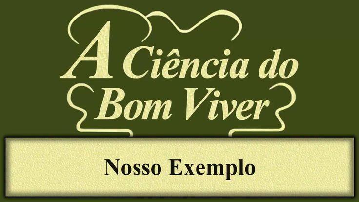 A Ciência do Bom Viver - Capítulo 01 - Nosso Exemplo