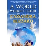A World Without Color (The Journey Series) (Kindle Edition)By Cassandra Blizzard