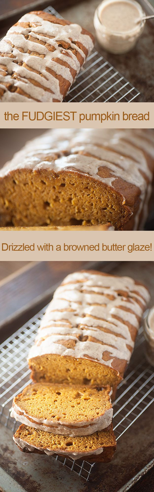 Pumpkin Bread With Browned Butter Drizzle Super moist and fudgy pumpkin bread recipe! This is THE BEST pumpkin bread recipe I've ever had!
