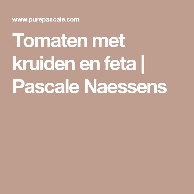 Tomaten met kruiden en feta   Pascale Naessens