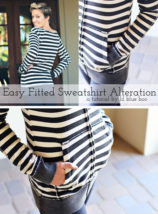 Need to do this with my favorite but way to pink hoodie.~C Can't leave the house in your favorite comfy sweats? Turn a stylish too-big hoodie into a flattering fitted sweatshirt with this fitted sweatshirt alteration tutorial from Ashley at Lil Blue Boo!