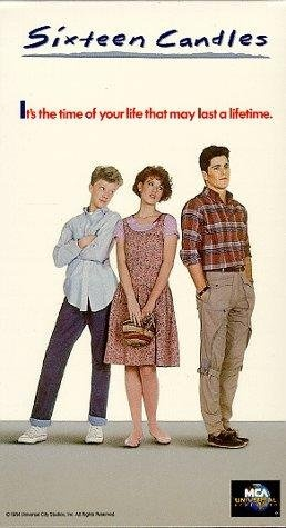 Sixteen Candles... One of the favorites