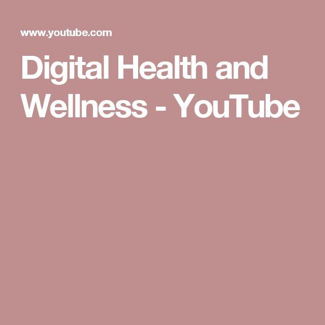 Digital Health and Wellness - YouTube