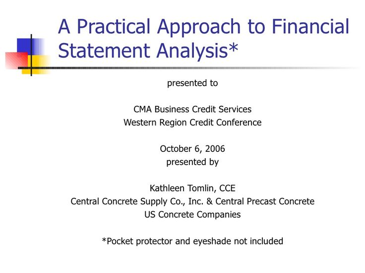 A Practical Approach to Financial Statement Analysis by Credit Management Association via slideshare
