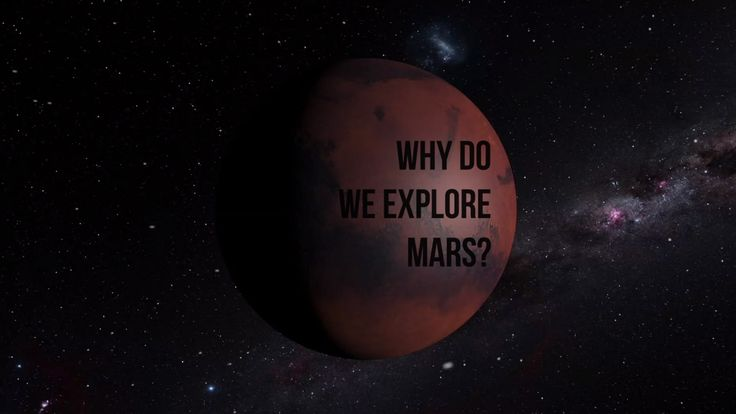 Why do we explore Mars?