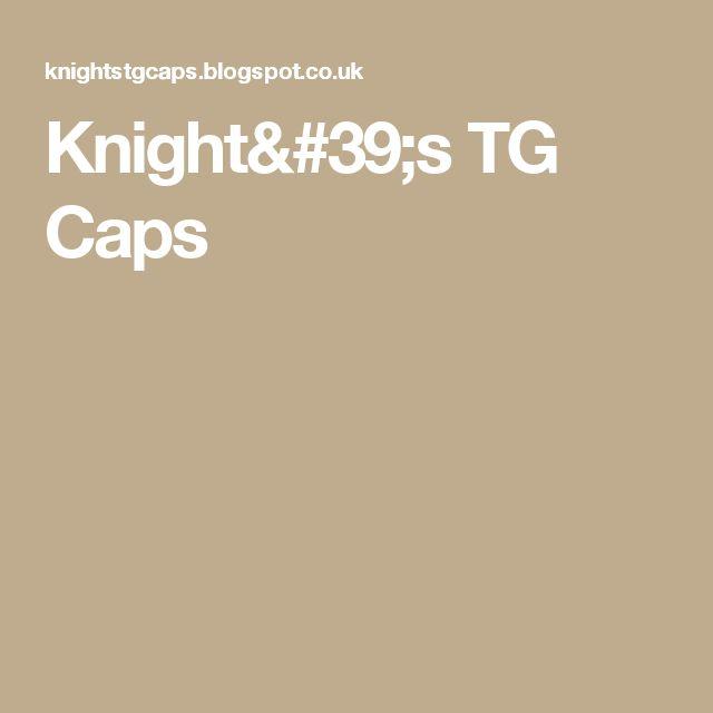 Knight's TG Caps