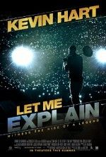 "Filmed at a sold-out performance at Madison Square Garden, comedian Kevin Hart delivers material from his 2012 ""Let Me Explain"" concert tour."