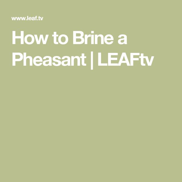 How to Brine a Pheasant | LEAFtv