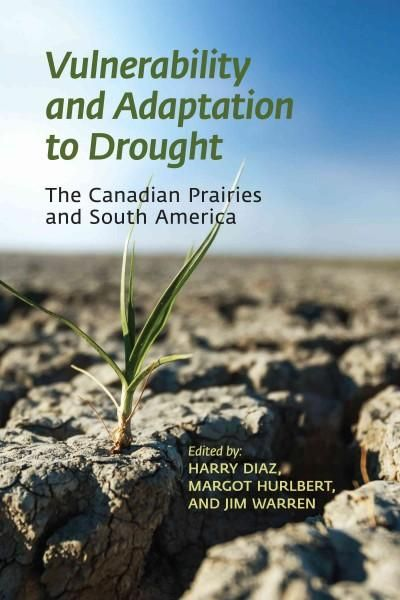 Vulnerability and Adaptation to Drought: The Canadian Prairies and South America