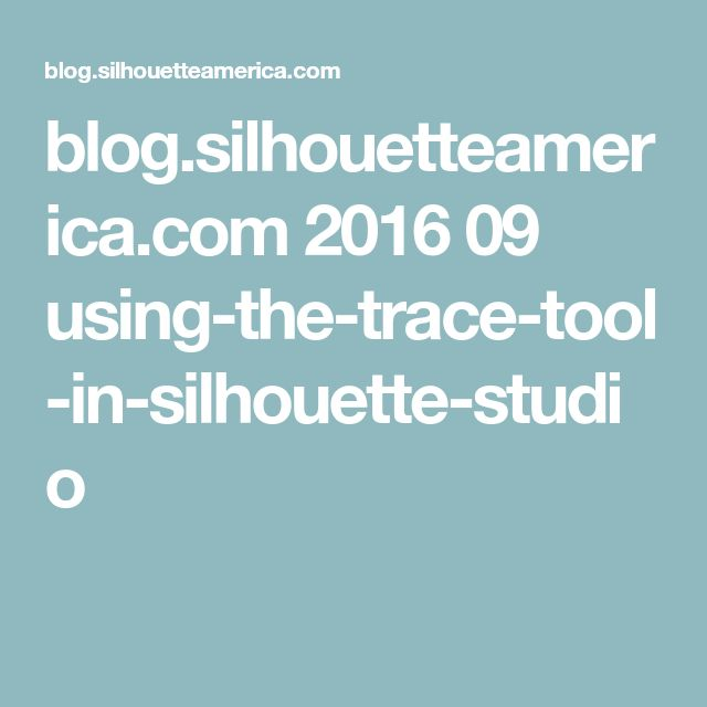 blog.silhouetteamerica.com 2016 09 using-the-trace-tool-in-silhouette-studio
