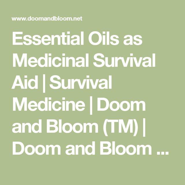 Essential Oils as Medicinal Survival Aid | Survival Medicine | Doom and Bloom (TM) | Doom and Bloom (TM)