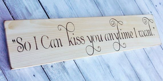 Barn Country Chic Wedding sign So I can Kiss you by AndTheSignSays, $30.00