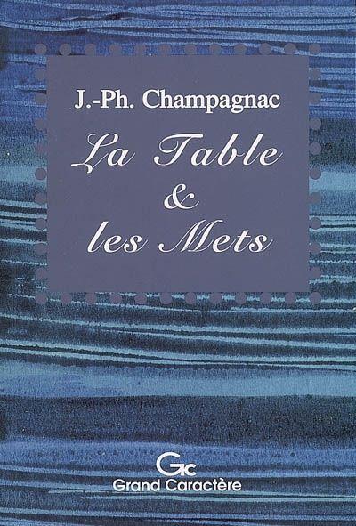 La table et les mets / Jacques-Philippe Champagnac