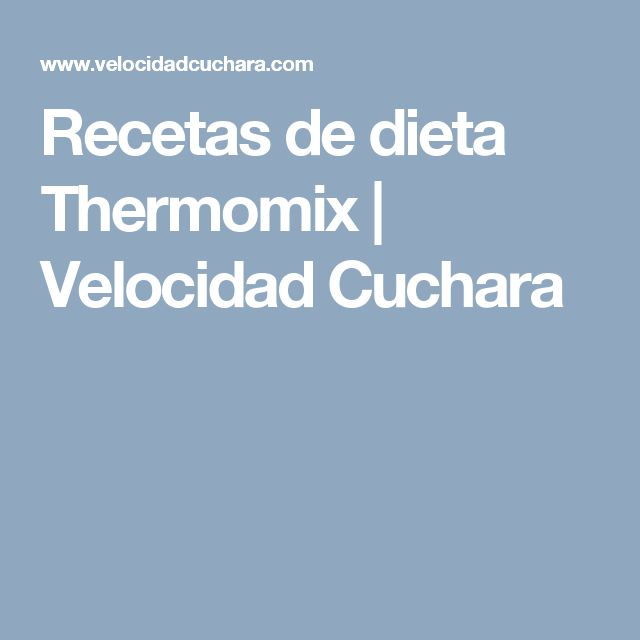 Recetas de dieta Thermomix | Velocidad Cuchara