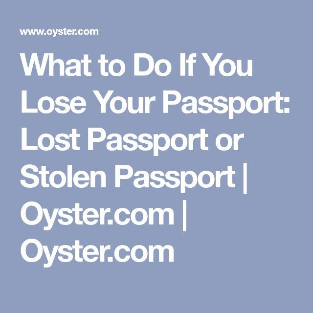 What to Do If You Lose Your Passport: Lost Passport or Stolen Passport | Oyster.com | Oyster.com