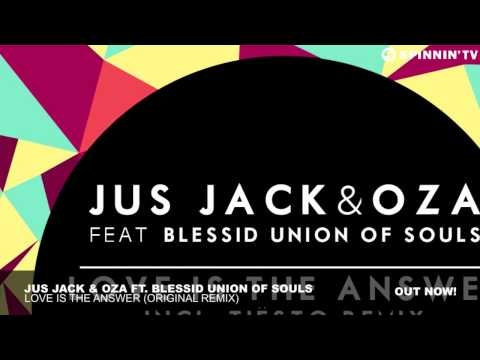 Jus Jack & Oza Ft Blessid Union Of Souls - Love Is The Answer (Original Mix)