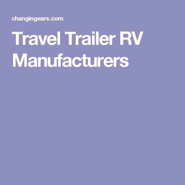 Travel Trailer RV Manufacturers