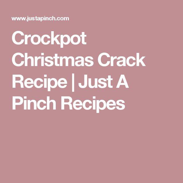 Crockpot Christmas Crack Recipe | Just A Pinch Recipes