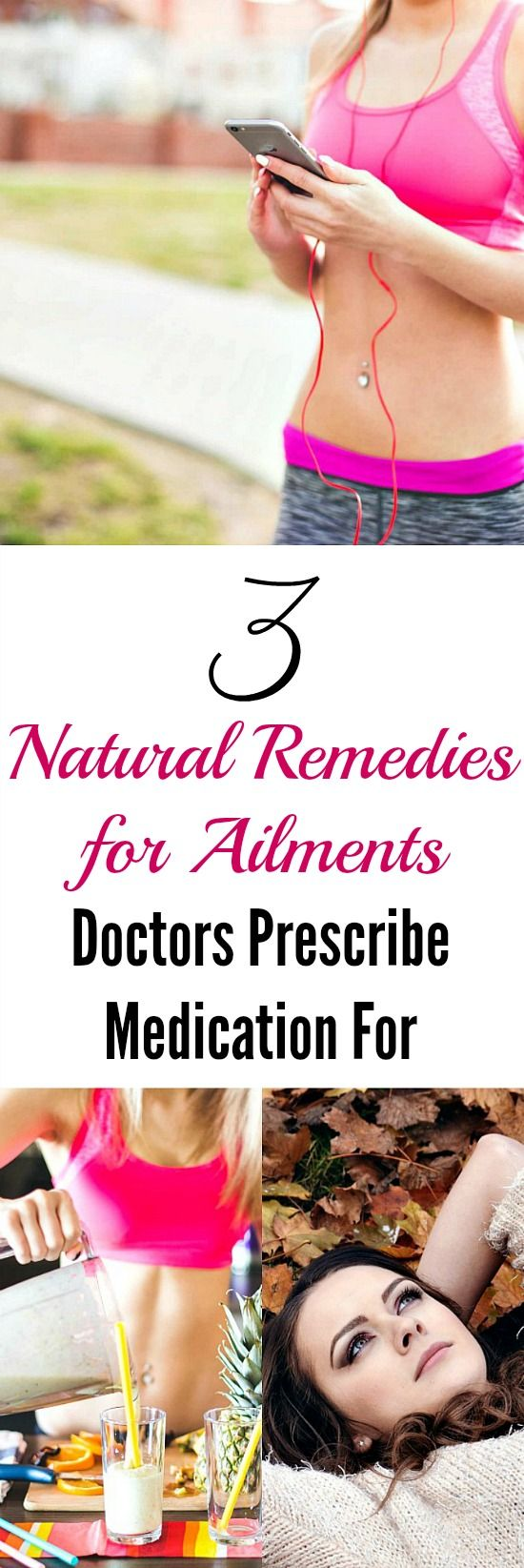 3 Natural Remedies for Ailments Doctors Prescribe Medication For